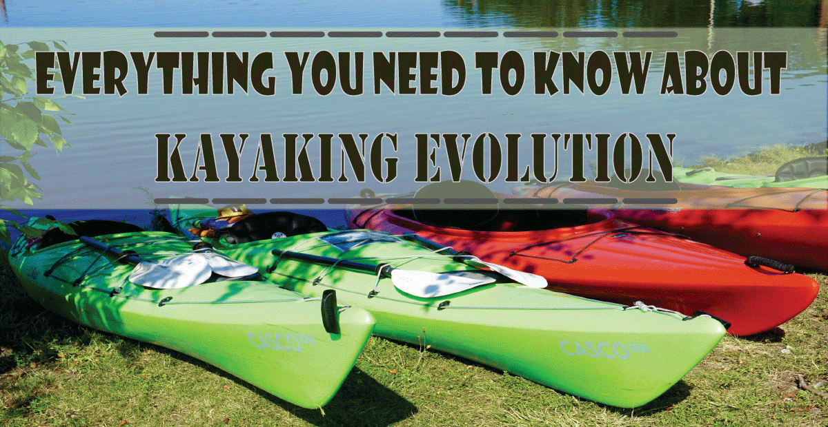 You are currently viewing Kayaking Evolution: Facts and Development