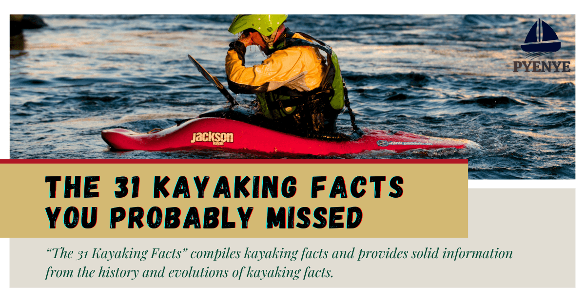 Read more about the article The 31 Kayaking Facts: You Probably Missed