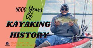History of kayaking, kayaking history, 4000 years of kayaking, history of the kayaks.