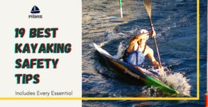 The 19 Best Kayaking Safety Tips