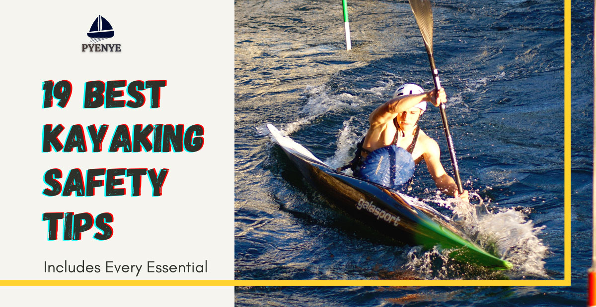 You are currently viewing The 19 Best Kayaking Safety Tips