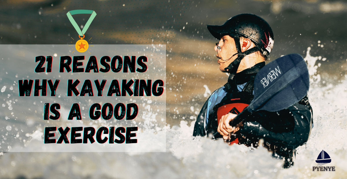 You are currently viewing Do You Know Why Kayaking Is A Good Exercise?