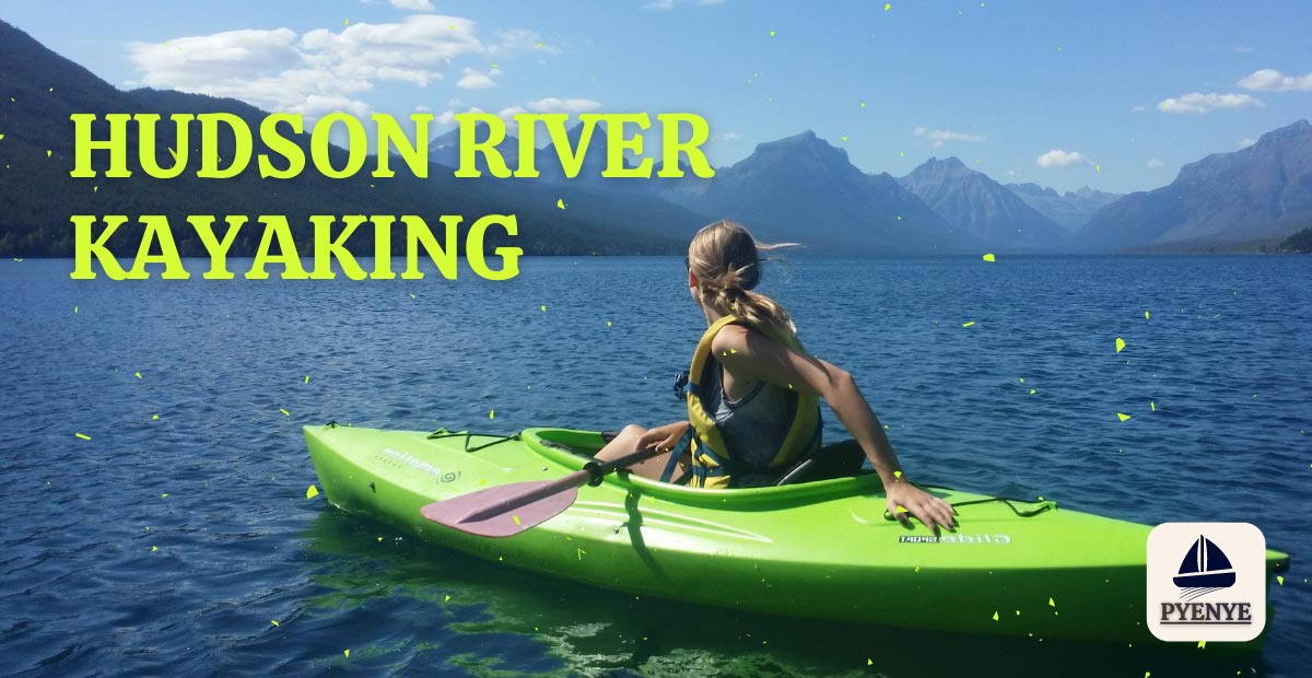 Read more about the article The 10 Best Hudson River Kayaking Destinations