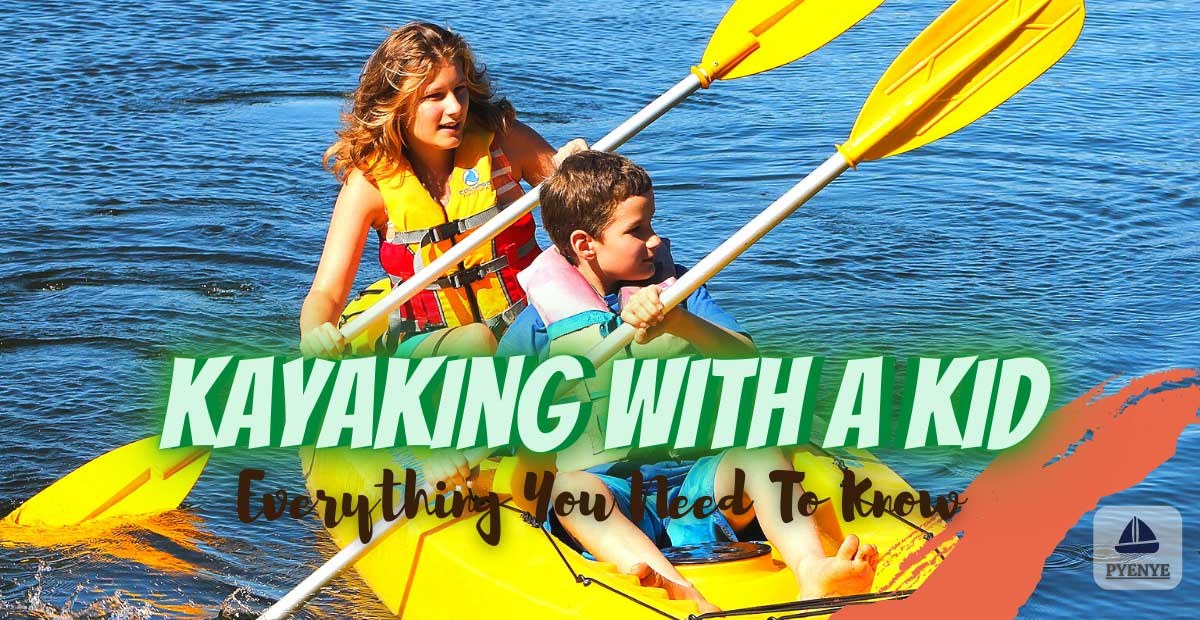 Read more about the article Tips And Guidelines For Kayaking With A Kid