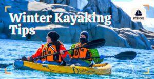 Winter kayaking, Winter kayaking tips, kayaking in the winter, cold weather kayaking, cold water kayaking, winter kayak fishing,