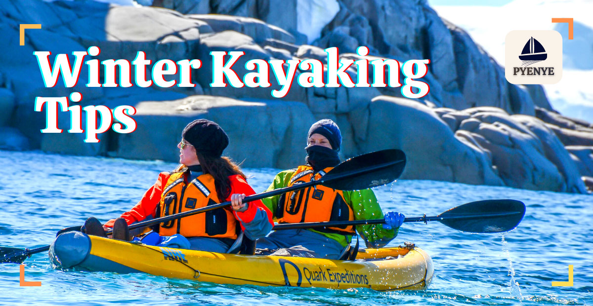 You are currently viewing My Favorite Winter Kayaking Tips For Cold Weather