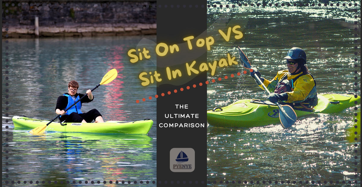 You are currently viewing Sit On Top Vs Sit In Kayak The Ultimate Comparison